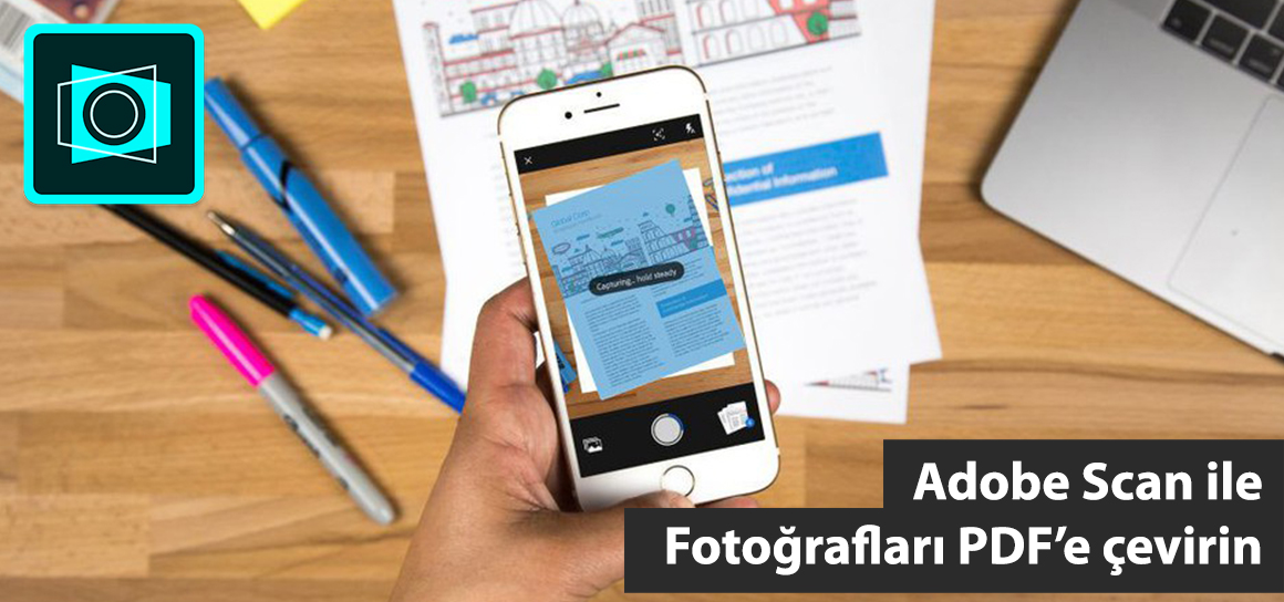 Adobe'un yeni tarama uygulaması ile fotoğrafları PDF'e çevirin