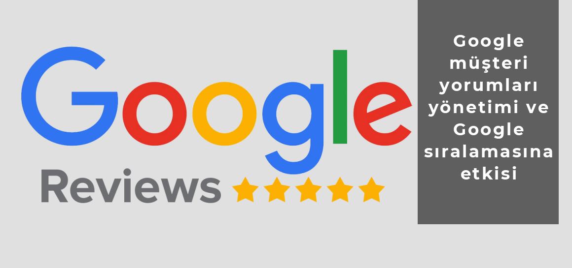 Google Müşteri Yorumları Yönetimi ve Google Sıralamasına Etkisi