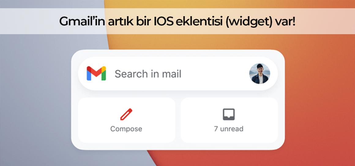 Gmail'in artık bir IOS eklentisi (widget) var!