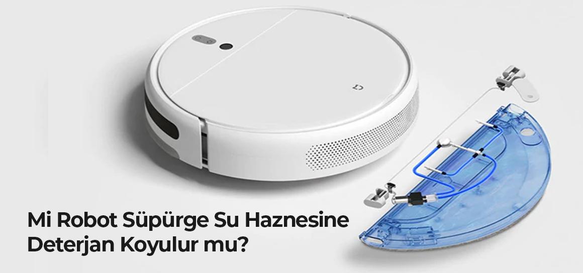Mi Robot Süpürge Su Haznesine Deterjan Koyulur mu?