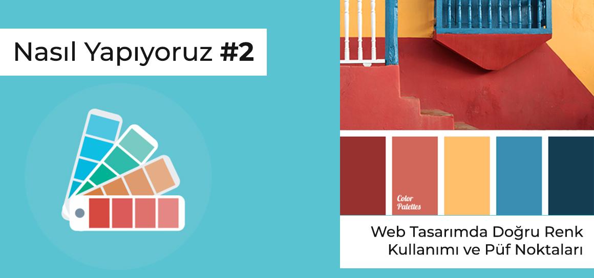 Web Sitesi Tasarımında Renk Kullanımları ve Püf Noktaları